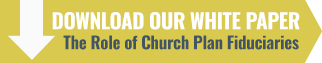 The Role of Church Plan Fiduciaries White Paper